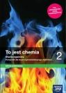 To jest chemia 2. Chemia organiczna. Podręcznik dla liceum ogólnokształcącego i technikum. Zakres podstawowy