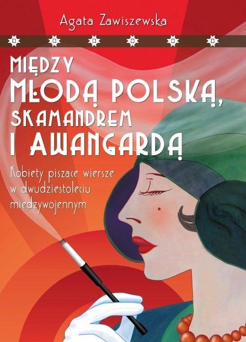 Między Młodą Polską, Skamandrem i Awangardą Zawiszewska Agata
