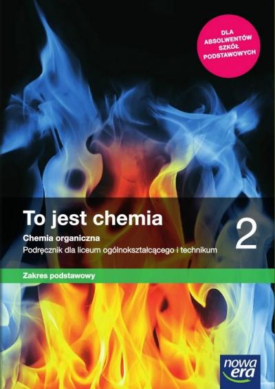 To jest chemia 2. Chemia organiczna. Podręcznik dla liceum ogólnokształcącego i technikum. Zakres podstawowy Romuald Hassa, Aleksandra Mrzigod, Janusz Mrzigod