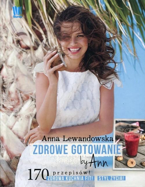 Zdrowe gotowanie by Ann Lewandowska Anna