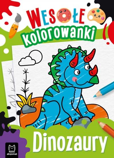 Dinozaury. Wesołe kolorowanki 4+ Sylwia Kajdana