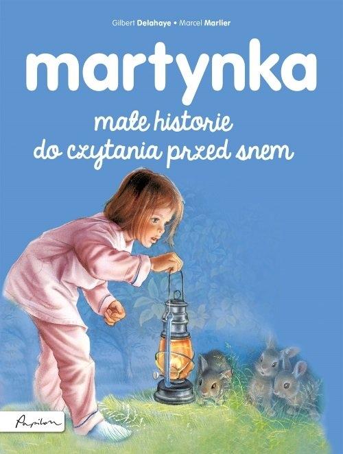 Martynka Małe historie do czytania przed snem Delahaye Gilbert