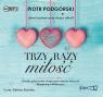 Trzy razy miłość  (Audiobook) Podgórski Piotr