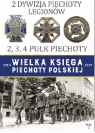 Wielka Księga Piechoty Polskiej 2 Dywizja Piechoty Legionów 2, 3, 4