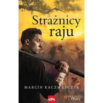 Strażnicy raju Marcin Kaczmarczyk