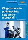 Diagnozowanie podzespołów i zespołów motocykli Dmowski Rafał