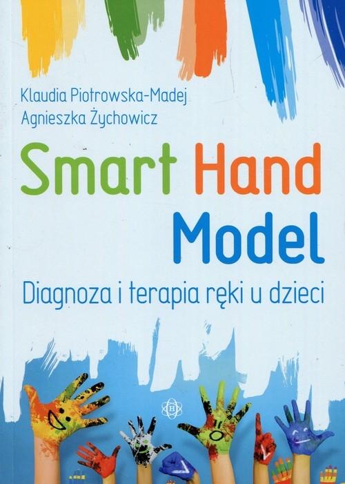Smart Hand Model Piotrowska-Madej Klaudia, Żychowicz Agnieszka