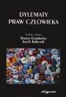 Dylematy praw człowieka Teresa Gardocka (red.), Jacek Sobczak (red.)