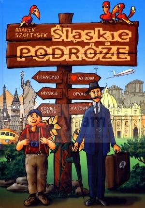 Śląskie podróże Marek Szołtysek