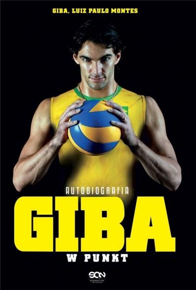 Giba. W punkt. Autobiografia w.2 Giba Giba, Luiz Paulo Montes