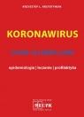 Koronawirus COVID-19, MERS, SARS - epidemiologia, leczenie, profilaktyka
