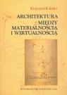 Architektura między materialnością i wirtualnością