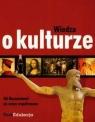 Wiedza o kulturze Od Mezopotamii po czasy współczesne Włodarczyk-Kulak Anita, Kulak Maurycy