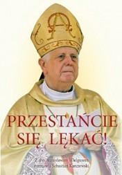 Przestańcie się lękać Wielgus Stanisław, Karczewski Sebastian