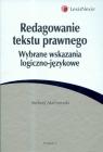 Redagowanie tekstu prawnego Wybrane wskazania logiczno-językowe  Malinowski Andrzej