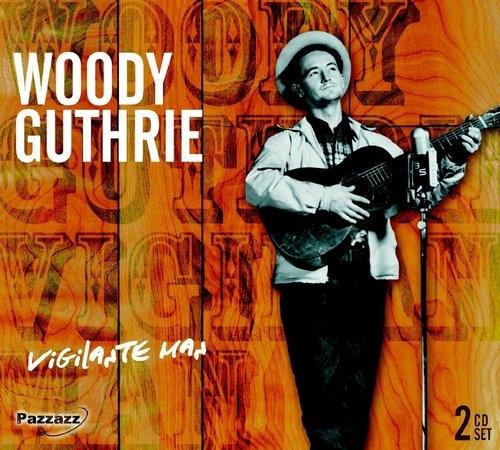 Vigilate Man Woody Guthrie
