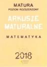 Matura 2018 Matematyka Arkusze maturalne Poziom rozszerzony Masłowska Dorota, Masłowski Tomasz, Nodzyński Piotr