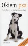 Okiem psa Bestsellerowy poradnik psiej psychologii Fisher John