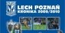 Lech Poznań. Kronika 2009/2010 Dawidowski Andrzej, Gościniak Marcin, Kozłowski Radosław, Kawka Marcin, Krzyżanowski Maciej, Szymczak Jakub