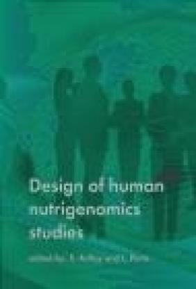 Design of Human Nutrigenomics Studies S Astley