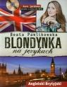 Blondynka na językach. Angielski Brytyjski. Kurs językowy + CD MP3