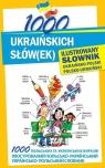 1000 ukraińskich słów(ek) Ilustrowany słownik ukraińsko-polski Polishchuk-Ziemińska Olena