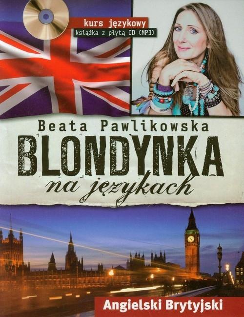 Blondynka na językach. Angielski Brytyjski. Kurs językowy + CD MP3 Beata Pawlikowska