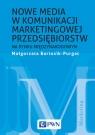 Nowe media w komunikacji marketingowej na rynku międzynarodowym Bartosik-Purgat Małgorzata
