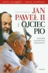 Jan Paweł II i Ojciec Pio Historia niezwykłej znajomości