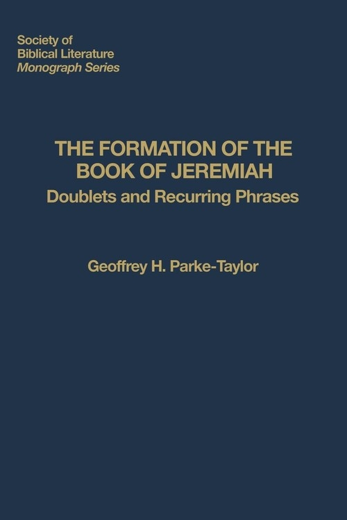 The Formation of the Book of Jeremiah Parke-Taylor Geoffrey H.