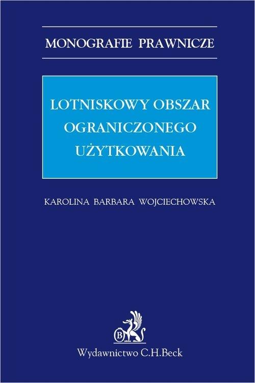 Lotniskowy obszar ograniczonego użytkowania dr Karolina Barbara Wojciechowska