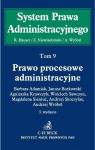 System Prawa Administracyjnego T.9 Prawo procesowe administracyjne w.3 praca zbiorowa