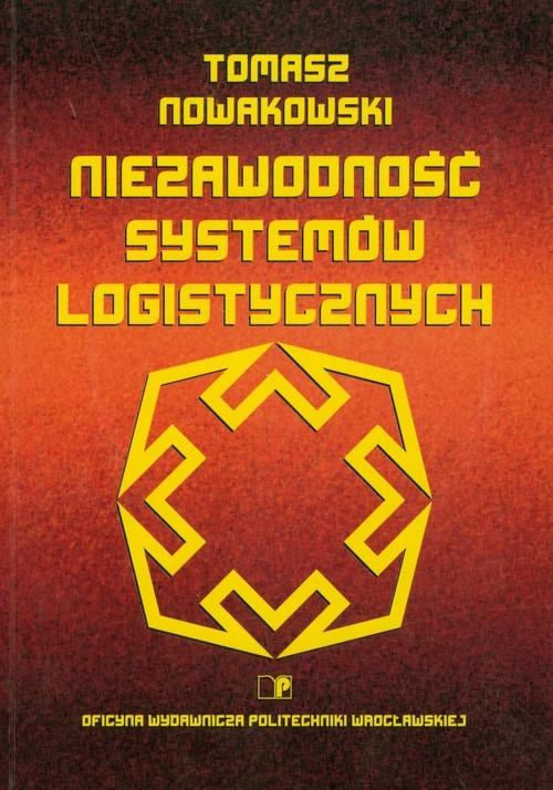 Niezawodność systemów logistycznych Nowakowski Tomasz