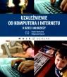 Uzależnienie od komputera i internetu u dzieci i młodzieży