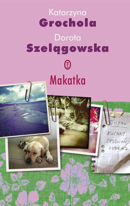 Makatka Grochola Katarzyna, Szelągowska Dorota