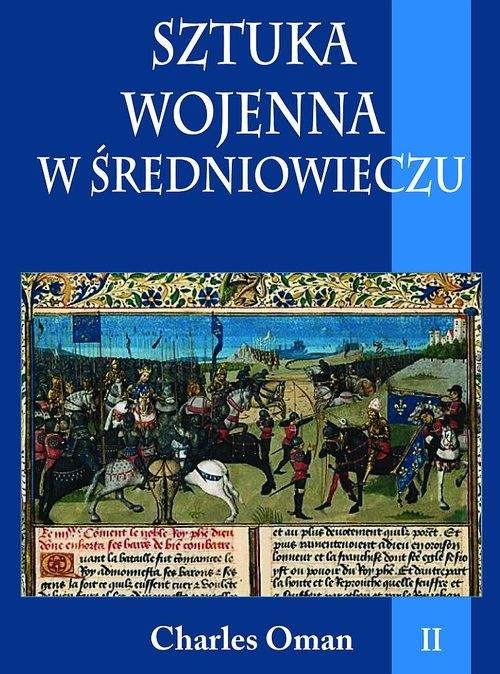 Sztuka wojenna w średniowieczu Tom 2 Oman Charles