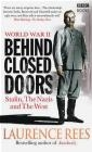 WORLD WAR II Behind Closed Doors Stalin Nazis and West Laurence Rees, L Rees