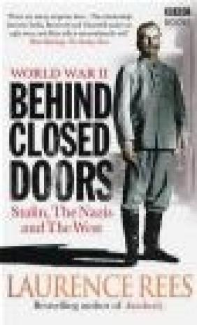 WORLD WAR II Behind Closed Doors Stalin Nazis and West