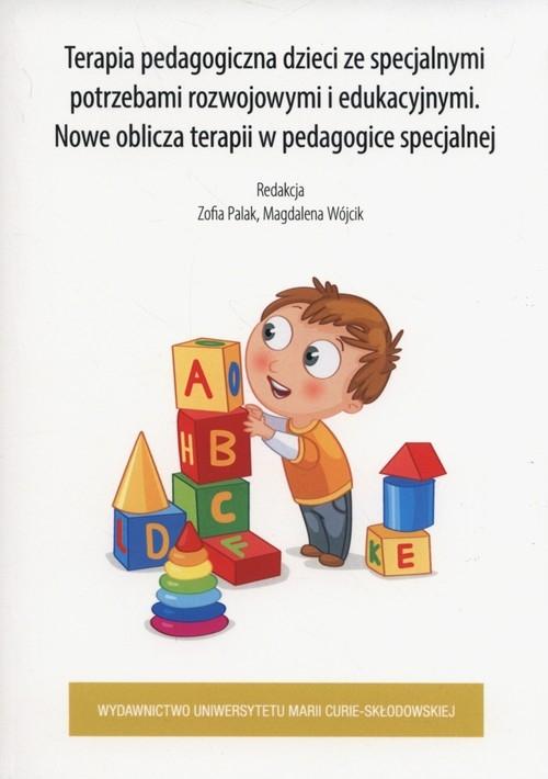 Terapia pedagogiczna dzieci ze specjalnymi potrzebami rozwojowymi i edukacyjnymi