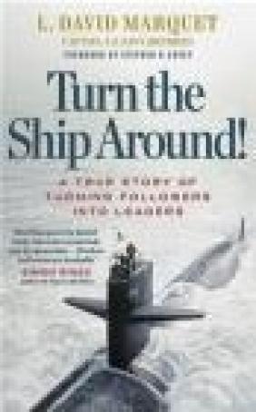 Turn the Ship Around! David Marquet