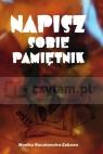 NAPISZ SOBIE PAMIĘTNIK Monika Raczkowska-Zabawa
