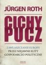Cichy pucz Zawłaszczanie Europy przez niejawne elity Roth Jurgen