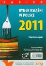 Rynek książki w Polsce 2011 Papier Dobrołęcki Piotr