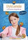 Dyktanda i ćwiczenia ortograficzne dla 3 klasy