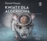 Kwiaty dla Algernona  (Audiobook) Keyes Daniel