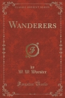 Wanderers (Classic Reprint)