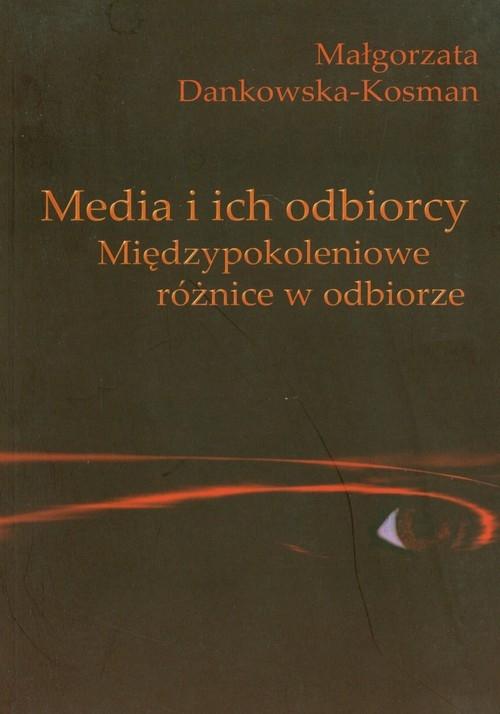 Media i ich odbiorcy Dankowska-Kosman Małgorzata