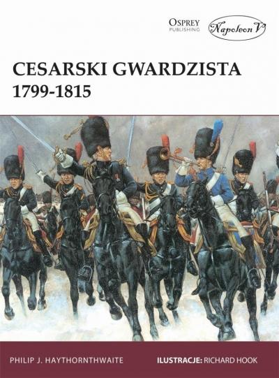 Cesarski gwardzista 1799-1815 Philip J. Haythornthwaite