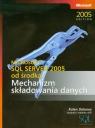 Microsoft SQL Server 2005 od środka Mechanizm składowania danych Delaney Kalen