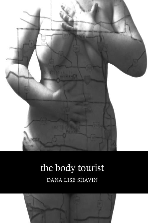 The Body Tourist Shavin Dana Lise
